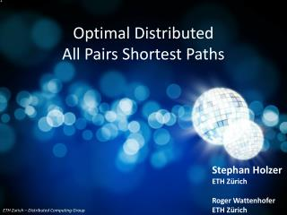 Optimal Distributed  All Pairs Shortest Paths