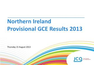 Northern  Ireland  Provisional GCE Results  2013 Thursday  15  August  2013