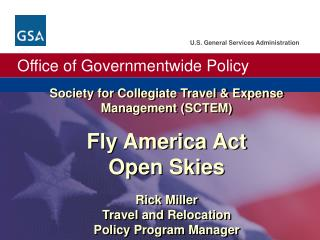 Society for Collegiate Travel & Expense Management (SCTEM) Fly America Act Open Skies  Rick Miller