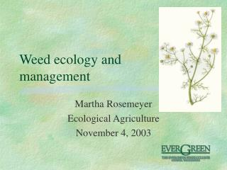 Weed ecology and  management