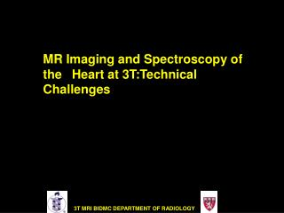 MR Imaging and Spectroscopy of the  Heart at 3T:Technical Challenges
