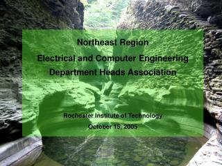 Northeast Region Electrical and Computer Engineering Department Heads Association  Rochester Institute of Technology Oct