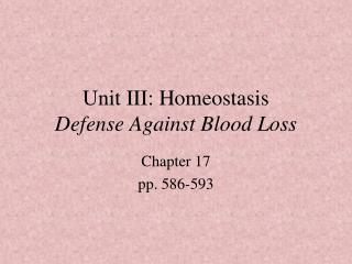 Unit III: Homeostasis Defense Against Blood Loss