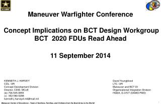 KENNETH J. HARVEY COL / AR Concept Development Division Director, CDID, MCoE (w) 706-545-9855