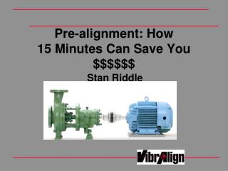 Pre-alignment: How 15 Minutes Can Save You $$$$$$