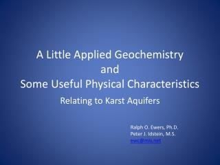 A Little Applied Geochemistry and Some Useful Physical Characteristics