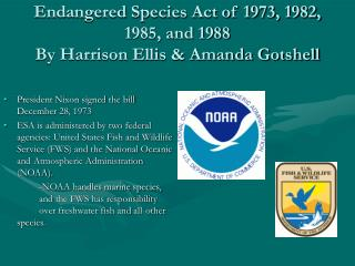 Endangered Species Act of 1973, 1982, 1985, and 1988 By Harrison Ellis & Amanda Gotshell