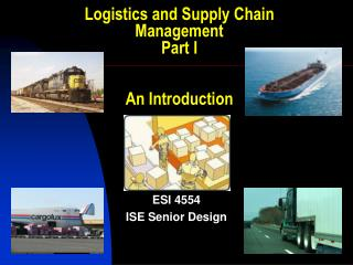 Logistics and Supply Chain Management Part I An Introduction