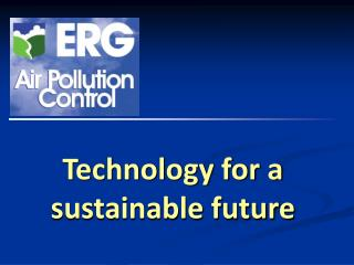 Technology for a sustainable future