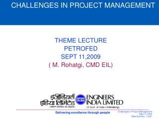 THEME LECTURE PETROFED SEPT 11,2009 ( M. Rohatgi, CMD EIL)