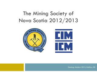 The Mining Society of  Nova Scotia 2012/2013