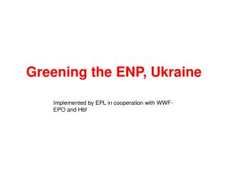Greening the ENP, Ukraine