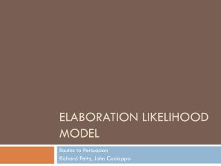 elaboration likelihood model critique References batra, r & ray, ml stiff's critique to the elaboration likelihood model communication monographs, 54, 233-249 the elaboration likelihood model: its impact on persuasion theory and research in dillard j d, & pfau.