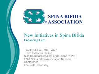 New Initiatives in Spina Bifida  Enhancing Care