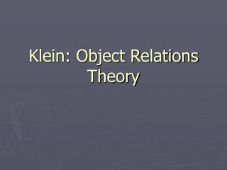 Klein: Object Relations Theory