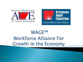 WAGE™ Workforce Alliance For Growth in the Economy