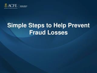 Simple Steps to Help Prevent Fraud Losses