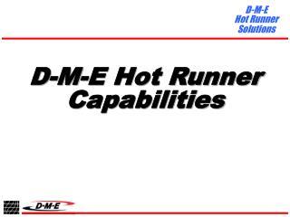 D-M-E Hot Runner Capabilities