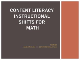 Content Literacy Instructional  Shifts for  math