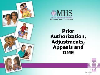 Prior Authorization, Adjustments, Appeals and DME