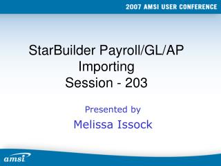 StarBuilder Payroll/GL/AP Importing Session - 203