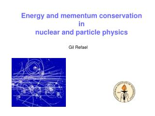 Energy and mementum conservation  in  nuclear and particle physics