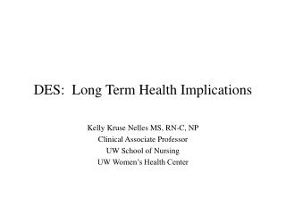 DES:  Long Term Health Implications