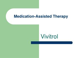 Medication-Assisted Therapy