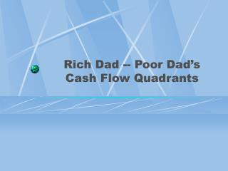 Rich Dad -- Poor Dad's Cash Flow Quadrants