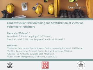 Cardiovascular Risk Screening and  Stratification of Victorian Volunteer Firefighters
