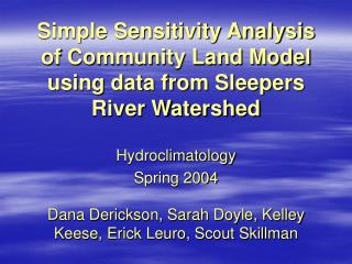 Simple Sensitivity Analysis of Community Land Model using data from Sleepers River Watershed