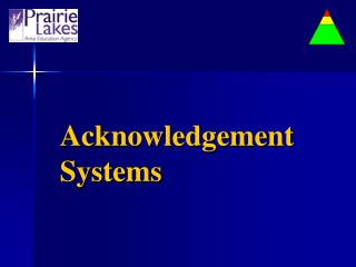 Acknowledgement Systems