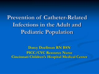 Prevention of Catheter-Related Infections in the Adult and Pediatric Population