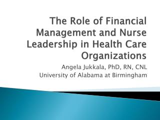 The Role of Financial Management and Nurse Leadership in Health Care Organizations