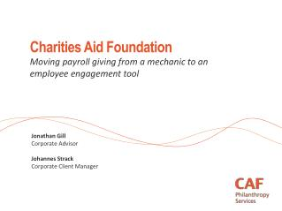 Charities Aid Foundation Moving payroll giving from a mechanic to an employee engagement tool