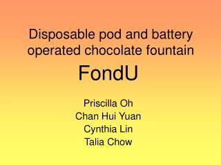 Disposable pod and battery operated chocolate fountain