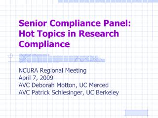 Senior Compliance Panel:  Hot Topics in Research Compliance