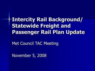 Intercity Rail Background/ Statewide Freight and Passenger Rail Plan Update