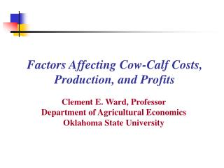 Factors Affecting Cow-Calf Costs, Production, and Profits