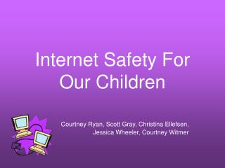 Internet Safety For Our Children
