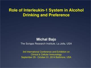 Michal Bajo The Scripps Research Institute, La Jolla, USA