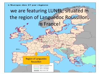 we are featuring LUNEL, situated in the region of Languedoc Roussillon, in France!
