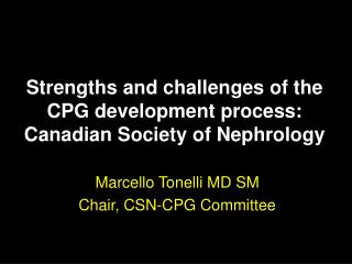 Strengths and challenges of the CPG development process: Canadian Society of Nephrology