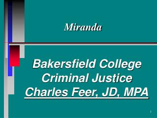 Bakersfield College Criminal Justice Charles Feer, JD, MPA