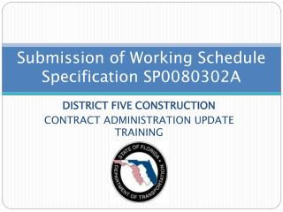 Submission of Working Schedule Specification SP0080302A
