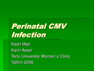 Perinatal CMV Infection
