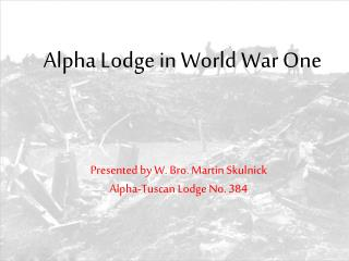 Alpha Lodge in World War One