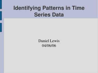 Identifying Patterns in Time Series Data
