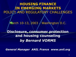HOUSING FINANCE  IN EMERGING MARKETS  POLICY AND REGULATORY CHALLENGES March 10-13, 2003 - Washington D.C.