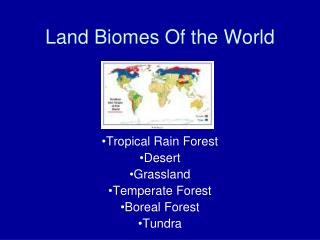 Land Biomes Of the World